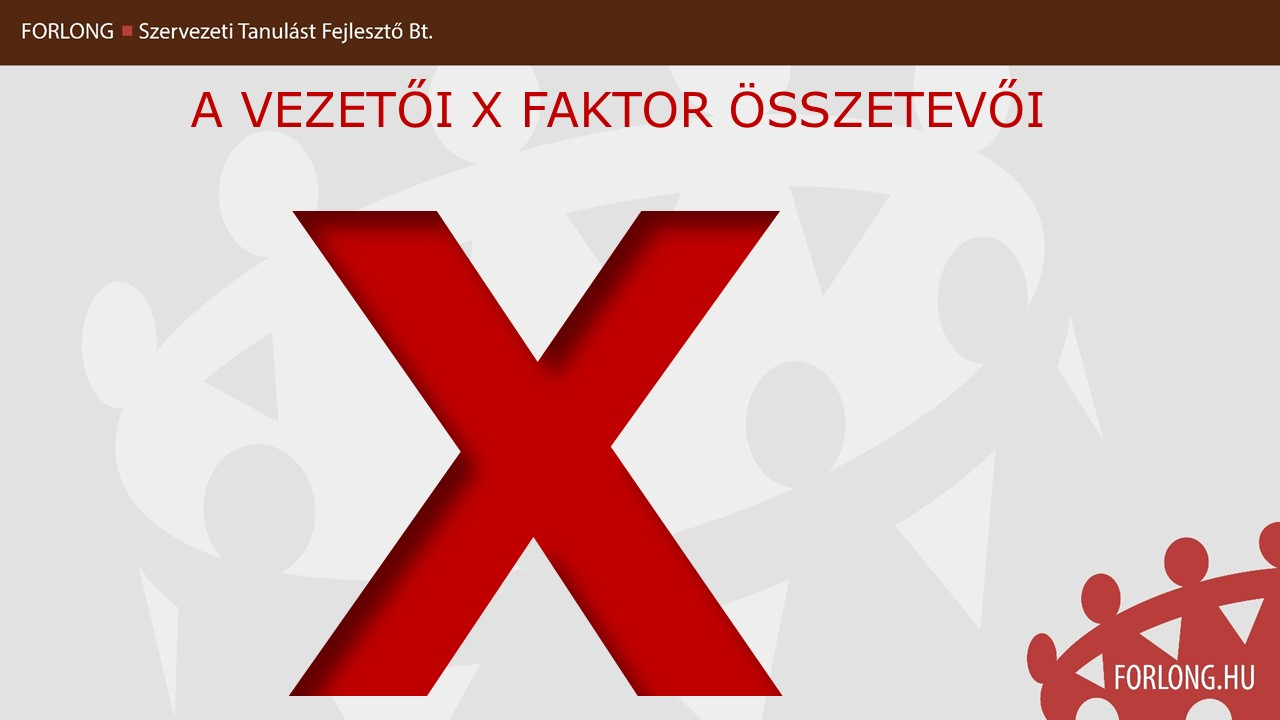 vezetői x faktor - mi az ami kiemel a többi vezető közül - forlong