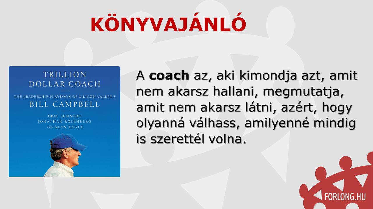 trillió dolláros coach – Bill Campbell- a coach meghatározása